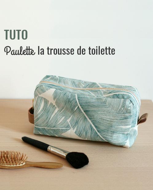tuto trousse de toilette - Paulette