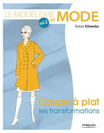 Livre modélisme de mode femme - volume 1 - coupe à plat, les transformations - Teresa Gilewska