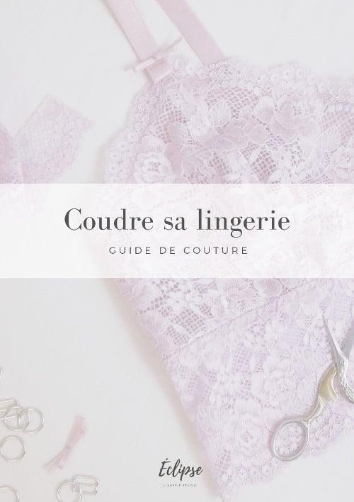 Guide gratuit pour coudre sa lingerie - Eclipse lingerie