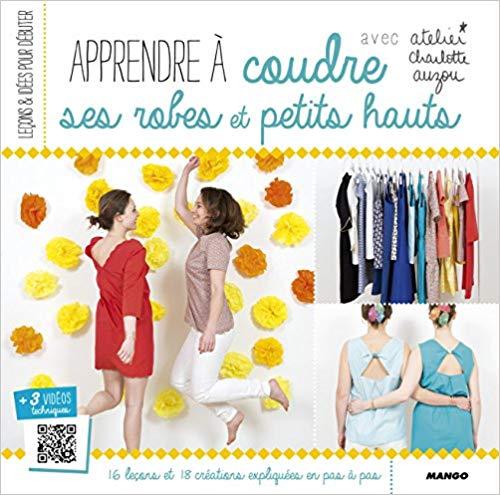 Livre apprendre à coudre ses robes et petits hauts- Charlotte Auzou