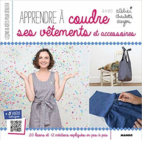Livre Apprendre à coudre ses vêtements et accessoires - Charlotte Auzou