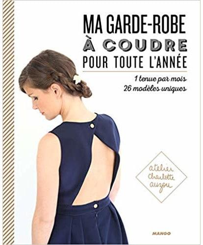 Livre ma garde-robe à coudre pour toute l'année - Charlotte Auzou