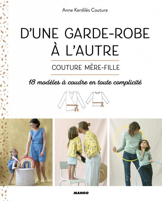 Livre couture mère-fille : d'une garde robe à l'autre - Anne Kerdilès chez Eyrolles